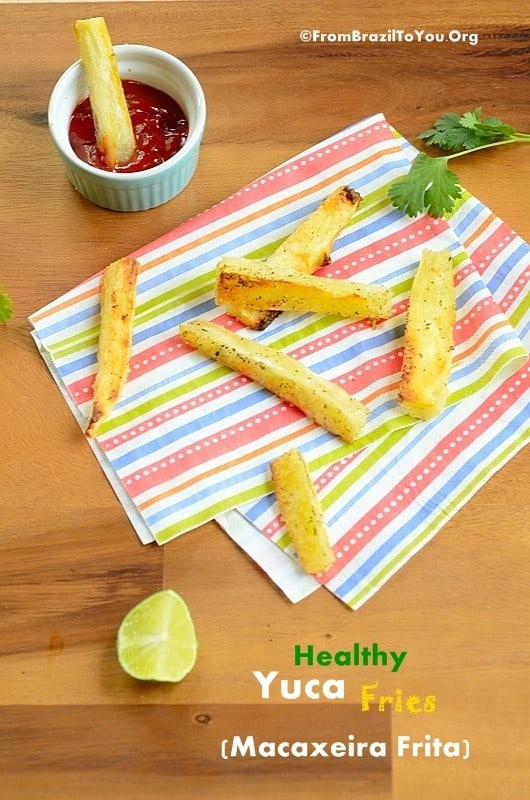 Healthy Yuca Fries (Macaxeira Frita) -- Loaded with flavor without expanding your waist line.