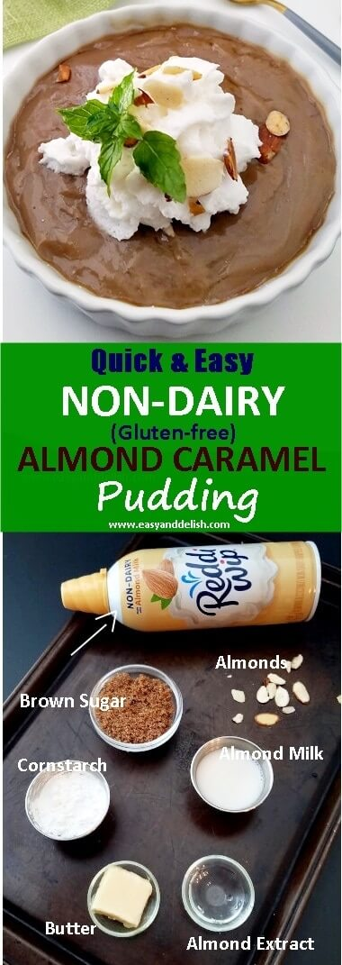 Two combined images showing non-dairy almond caramel pudding and its ingredients