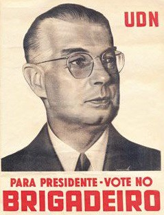 "An election poster for Brigadier Eduardo Gomes for the UDN party in the 1945 presidential elections in Brazil, showing the candidate's profile with the slogan ""Para Presidente. Vote no Brigadeiro"" meaning ""For president, vote for the Brigadier."""